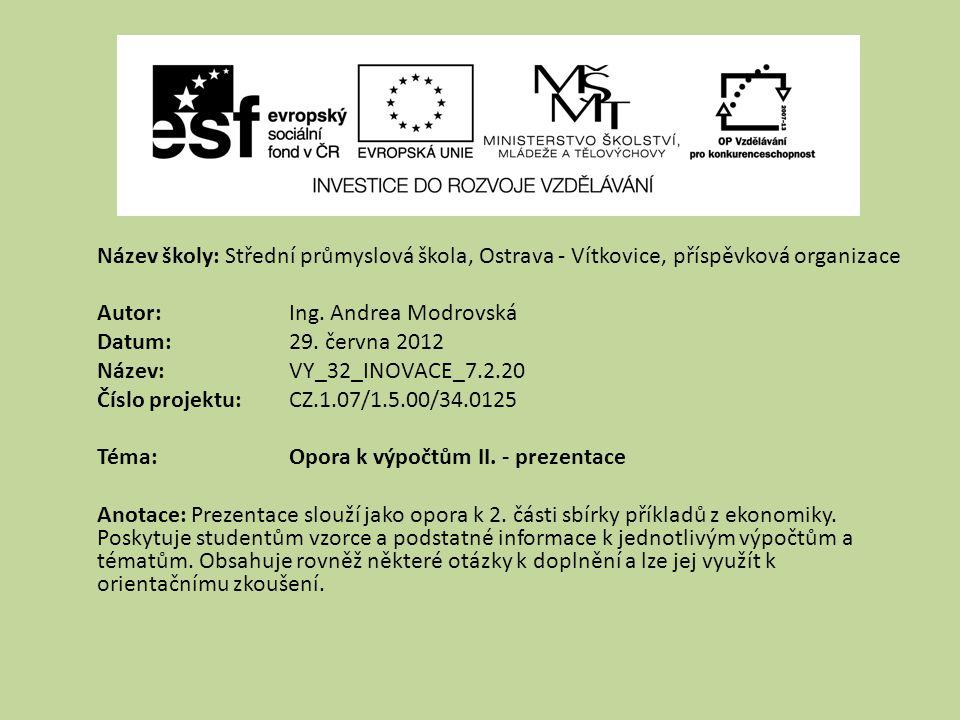 Název školy: Střední průmyslová škola, Ostrava - Vítkovice, příspěvková organizace Autor: Ing. Andrea Modrovská Datum: 29. června 2012 Název: VY_32_IN
