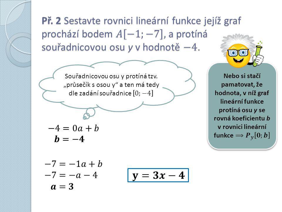 Př. 3 Vyberte rovnici lineární funkce, která odpovídá znázorněnému grafu.