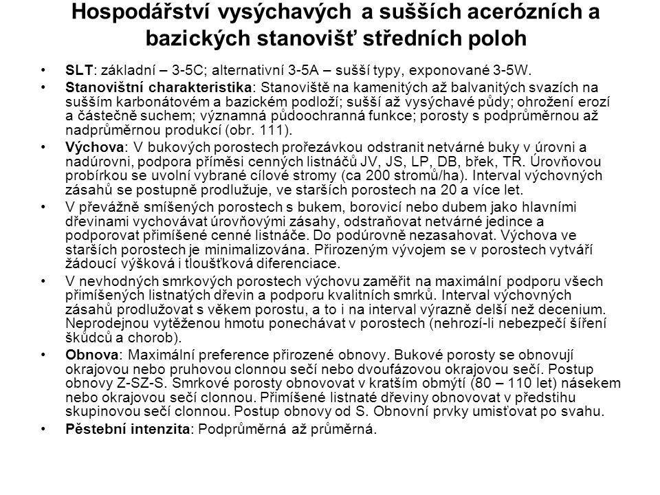 Hospodářství vysýchavých a sušších acerózních a bazických stanovišť středních poloh SLT: základní – 3-5C; alternativní 3-5A – sušší typy, exponované 3