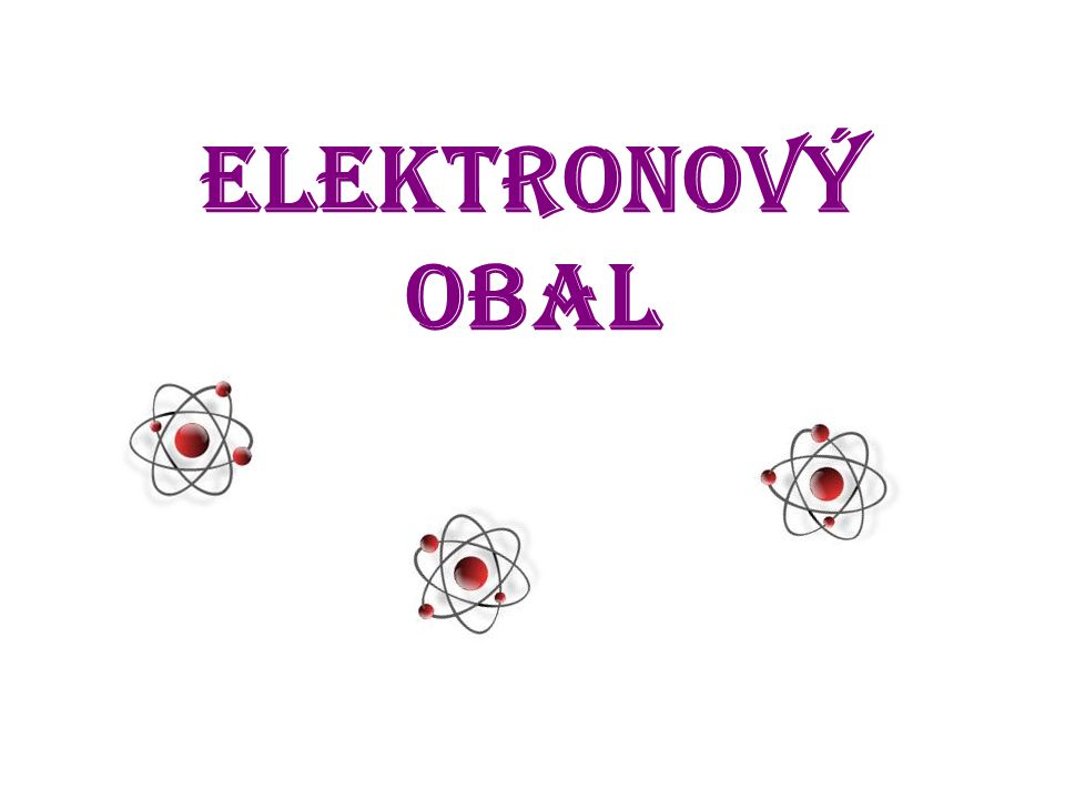 Atom Atom je nejjednodušší...........................................