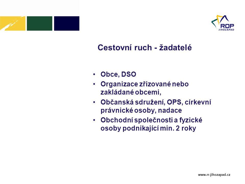 www.rr-jihozapad.cz Cestovní ruch - žadatelé Obce, DSO Organizace zřizované nebo zakládané obcemi, Občanská sdružení, OPS, církevní právnické osoby, n
