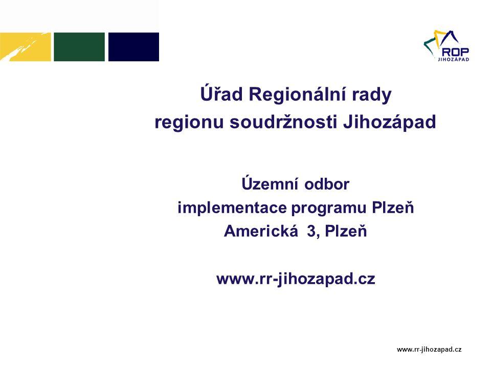 www.rr-jihozapad.cz Úřad Regionální rady regionu soudržnosti Jihozápad Územní odbor implementace programu Plzeň Americká 3, Plzeň www.rr-jihozapad.cz