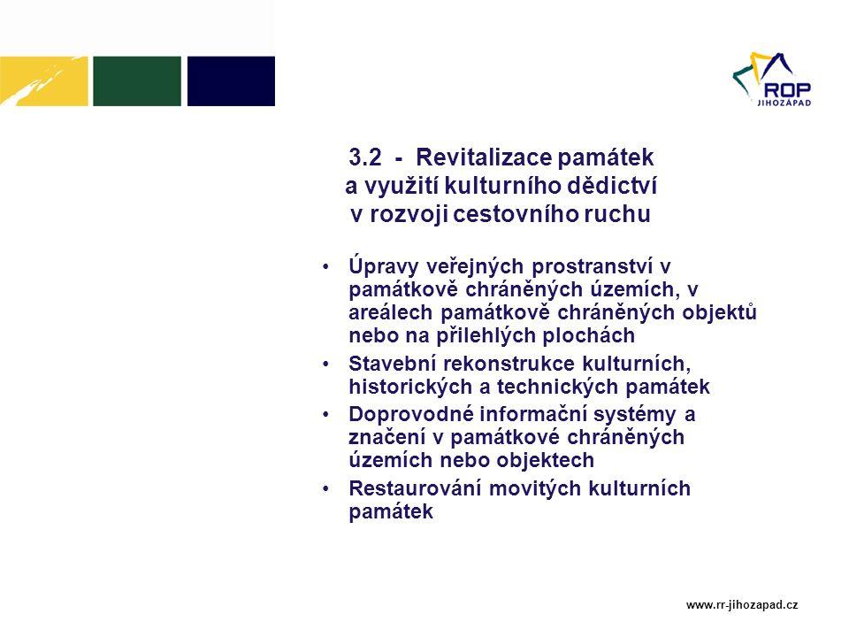 www.rr-jihozapad.cz 3.2 - Revitalizace památek a využití kulturního dědictví v rozvoji cestovního ruchu Úpravy veřejných prostranství v památkově chrá