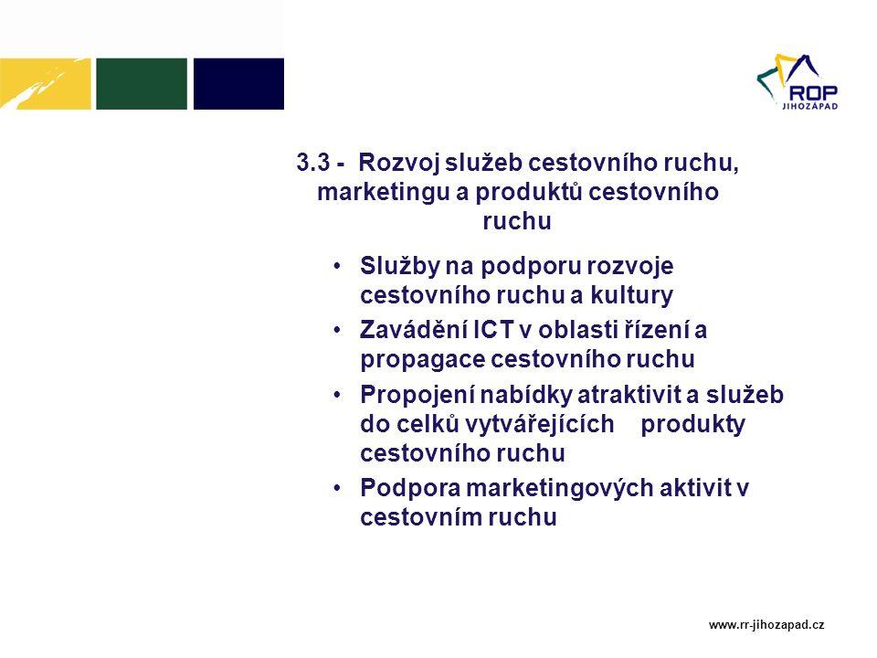 www.rr-jihozapad.cz 3.3 - Rozvoj služeb cestovního ruchu, marketingu a produktů cestovního ruchu Služby na podporu rozvoje cestovního ruchu a kultury