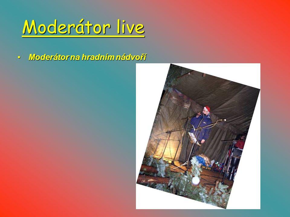 Moderátor live Moderátor na hradním nádvoříModerátor na hradním nádvoří