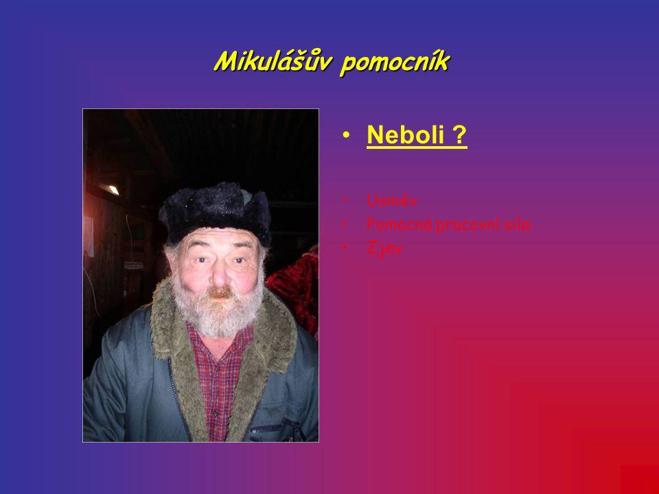 Mikulášův pomocník Neboli ? Usměv Pomocná pracovní sila Zjev