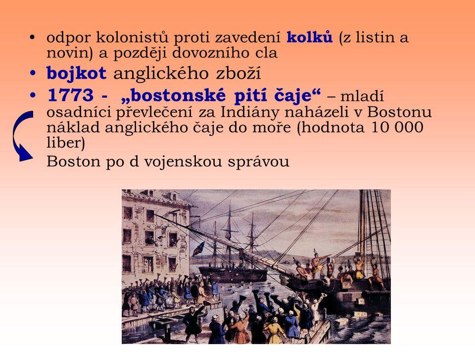 Začátky násilí Začátky násilí před zavedením kolkovní daně britská autorita udržována loajalitou, citem a tradicí 1770 zvýšení daní na veškeré zboží rozzuřený dav napadl britskou posádku poblíž Bostonu (tzv.