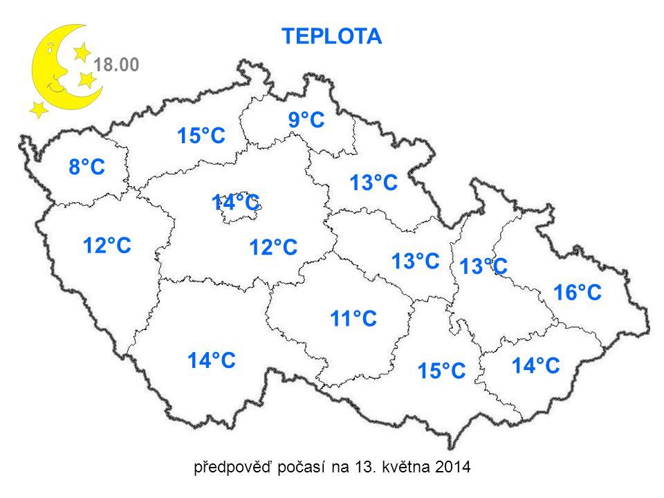 předpověď počasí na 13. května 2014 TEPLOTA 18.00 8°C 12°C 14°C 15°C 9°C 13°C 11°C 13°C 16°C 14°C 15°C 12°C