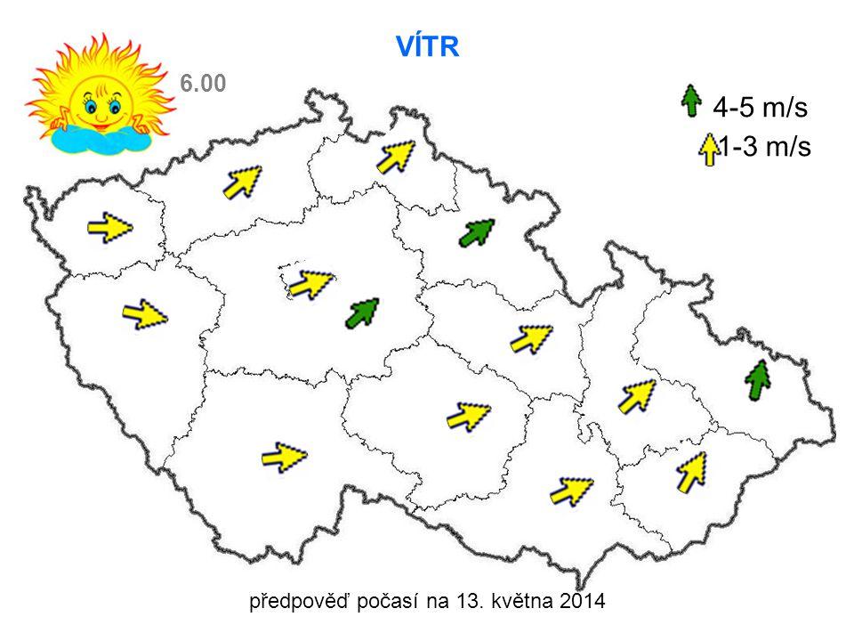 předpověď počasí na 13. května 2014 VÍTR 4-5 m/s 1-3 m/s 6.00