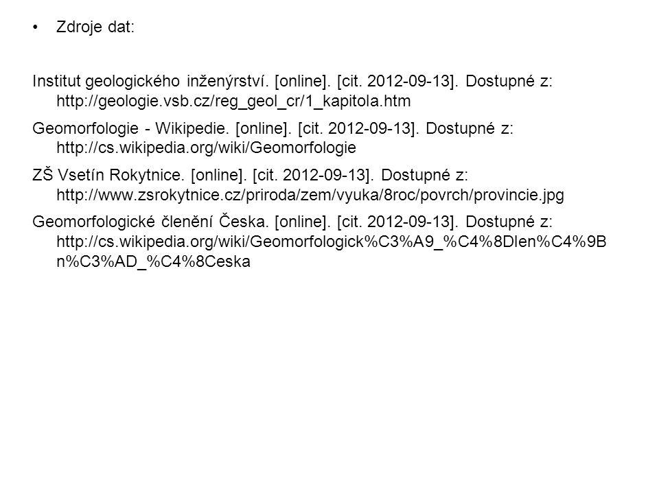 Zdroje dat: Institut geologického inženýrství. [online]. [cit. 2012-09-13]. Dostupné z: http://geologie.vsb.cz/reg_geol_cr/1_kapitola.htm Geomorfologi