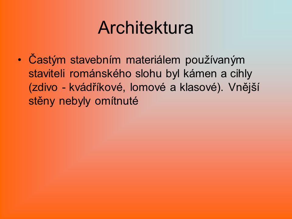 Architektura Častým stavebním materiálem používaným staviteli románského slohu byl kámen a cihly (zdivo - kvádříkové, lomové a klasové). Vnější stěny
