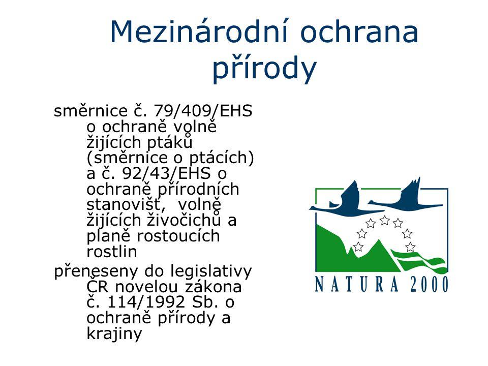 Mezinárodní ochrana přírody směrnice č. 79/409/EHS o ochraně volně žijících ptáků (směrnice o ptácích) a č. 92/43/EHS o ochraně přírodních stanovišť,