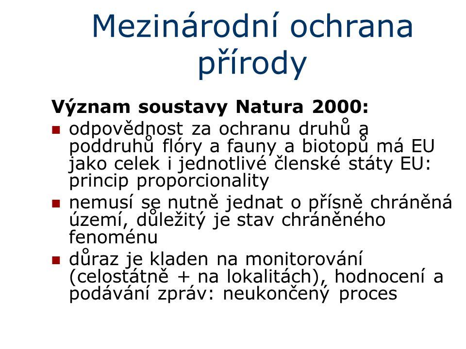 Mezinárodní ochrana přírody Význam soustavy Natura 2000: odpovědnost za ochranu druhů a poddruhů flóry a fauny a biotopů má EU jako celek i jednotlivé