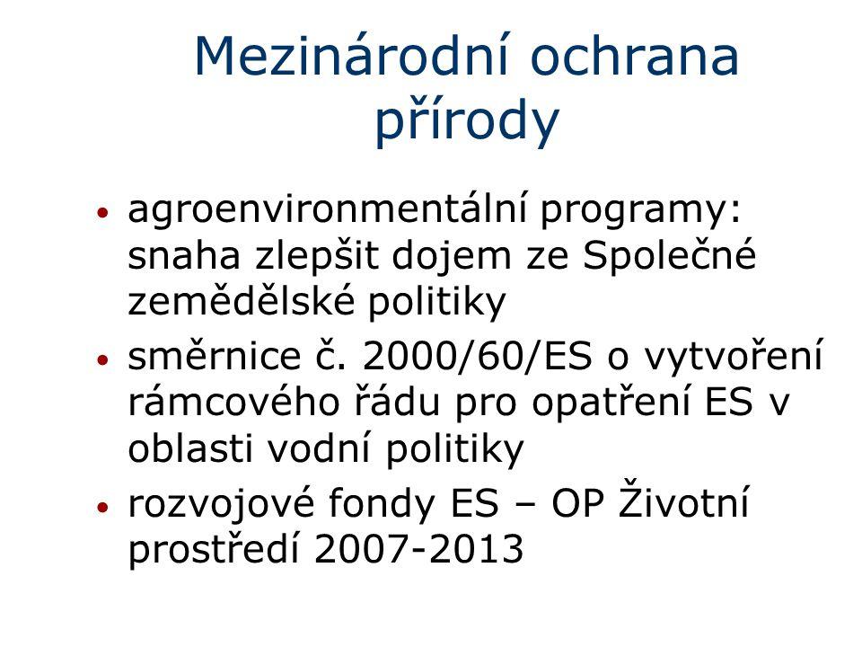 Mezinárodní ochrana přírody agroenvironmentální programy: snaha zlepšit dojem ze Společné zemědělské politiky směrnice č. 2000/60/ES o vytvoření rámco