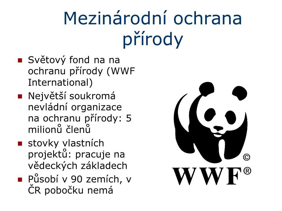 Mezinárodní ochrana přírody Světový fond na na ochranu přírody (WWF International) Největší soukromá nevládní organizace na ochranu přírody: 5 milionů