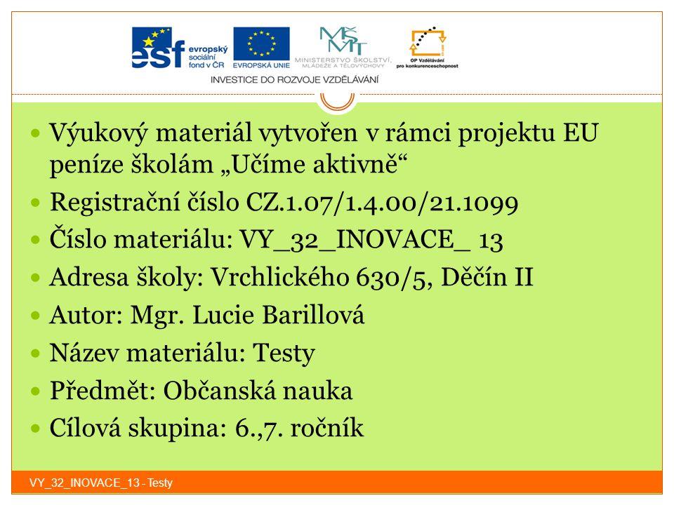 """Výukový materiál vytvořen v rámci projektu EU peníze školám """"Učíme aktivně"""" Registrační číslo CZ.1.07/1.4.00/21.1099 Číslo materiálu: VY_32_INOVACE_ 1"""