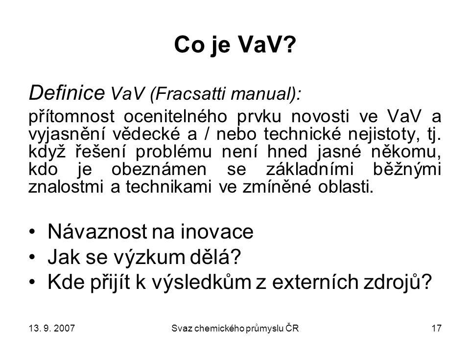 13.9. 2007Svaz chemického průmyslu ČR17 Co je VaV.