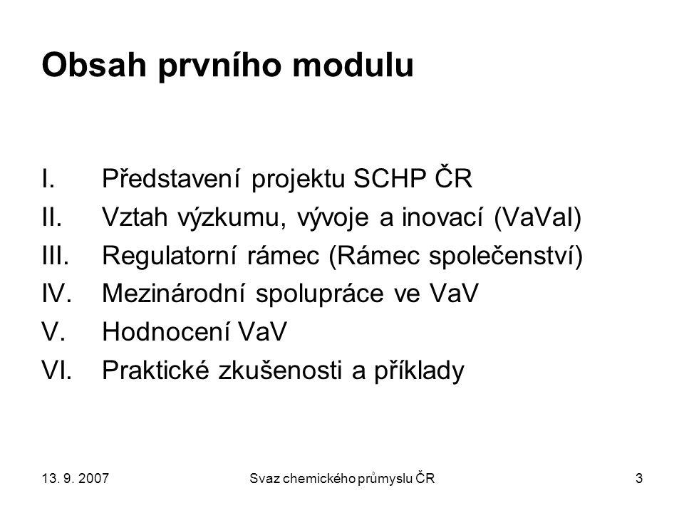 13. 9. 2007Svaz chemického průmyslu ČR4 I. PŘEDSTAVENÍ PROJEKTU SCHP ČR