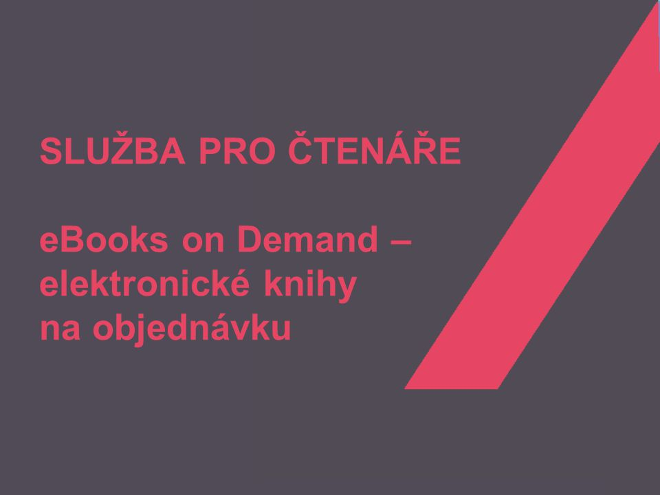 Moravská zemská knihovna Služba eBooks on Demand EOD = Elektronické knihy na objednávku Digitalizace knih vydaných v letech 1500−1909 z fondu knihovny Online objednávka, platba i stažení e-knihy Výsledná e-kniha v jednom PDF souboru s OCR Normy kvality Lhůta pro doručení e-knihy cca 14 dní Cena služby: 200 Kč + 4 Kč za stranu 2