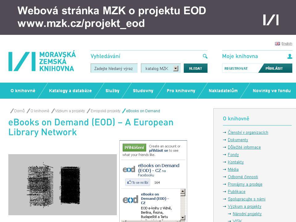 Moravská zemská knihovna 21 Webová stránka MZK o projektu EOD www.mzk.cz/projekt_eod