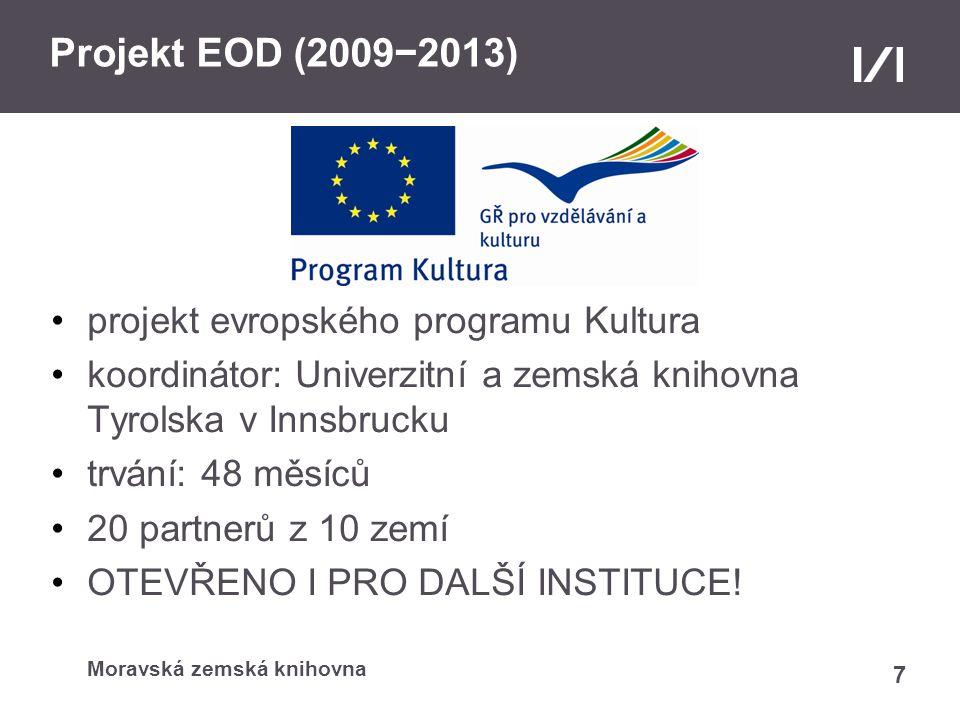Moravská zemská knihovna Projekt EOD (2009-2013) projekt evropského programu Kultura koordinátor: Univerzitní a zemská knihovna Tyrolska v Innsbrucku