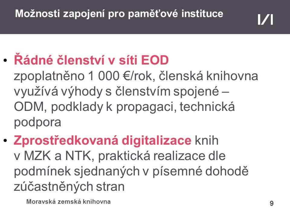 Moravská zemská knihovna Možnosti zapojení pro paměťové instituce Řádné členství v síti EOD zpoplatněno 1 000 €/rok, členská knihovna využívá výhody s