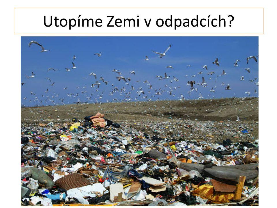Utopíme Zemi v odpadcích