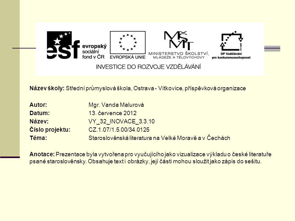 Název školy: Střední průmyslová škola, Ostrava - Vítkovice, příspěvková organizace Autor: Mgr. Vanda Malurová Datum: 13. července 2012 Název: VY_32_IN