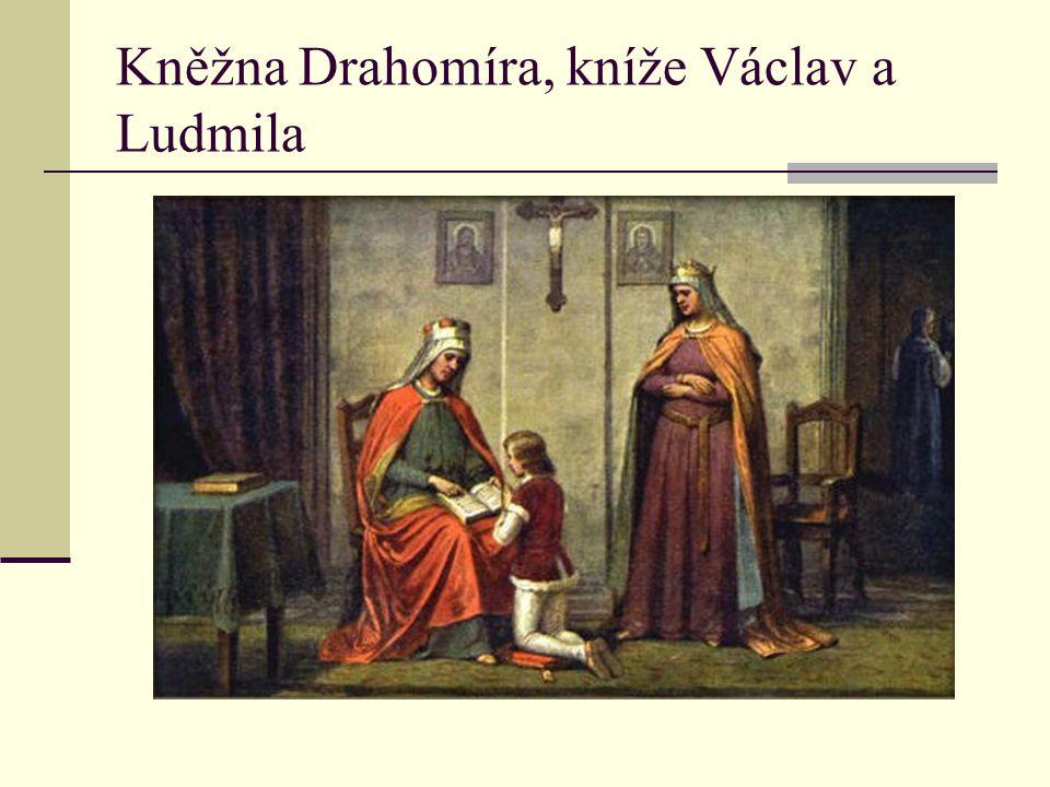 Kněžna Drahomíra, kníže Václav a Ludmila