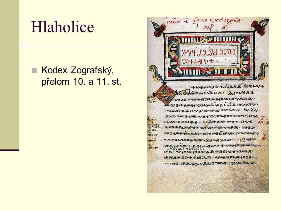 Hlaholice Kodex Zografský, přelom 10. a 11. st.
