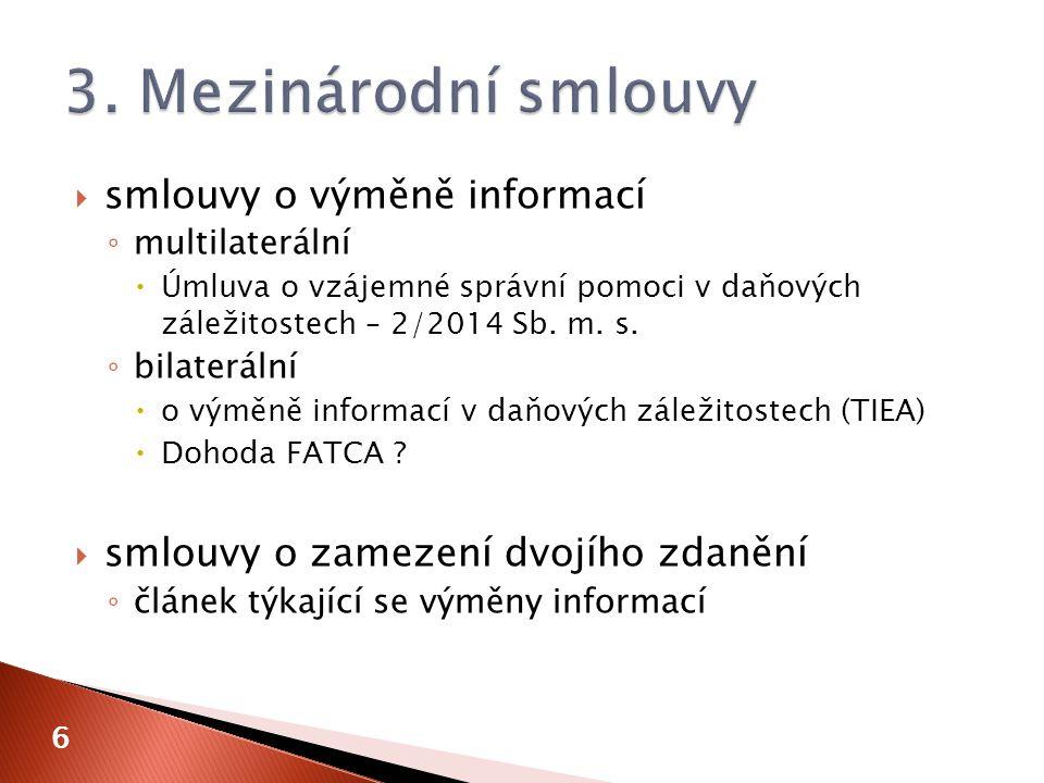 správní spolupráce – oblast nepřímých daní ◦ č.904/2010/EU ◦ č.