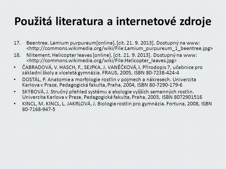 Použitá literatura a internetové zdroje 17.Beentree. Lamium purpureum[online]. [cit. 21. 9. 2013]. Dostupný na www: 18.Nlitement. Helicopter leaves [o