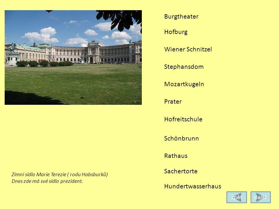 Burgtheater Hofburg Stephansdom Mozartkugeln Prater Schönbrunn Rathaus Sachertorte Wiener Schnitzel Nejznámější vídeňské divadlo Hundertwasserhaus zpě