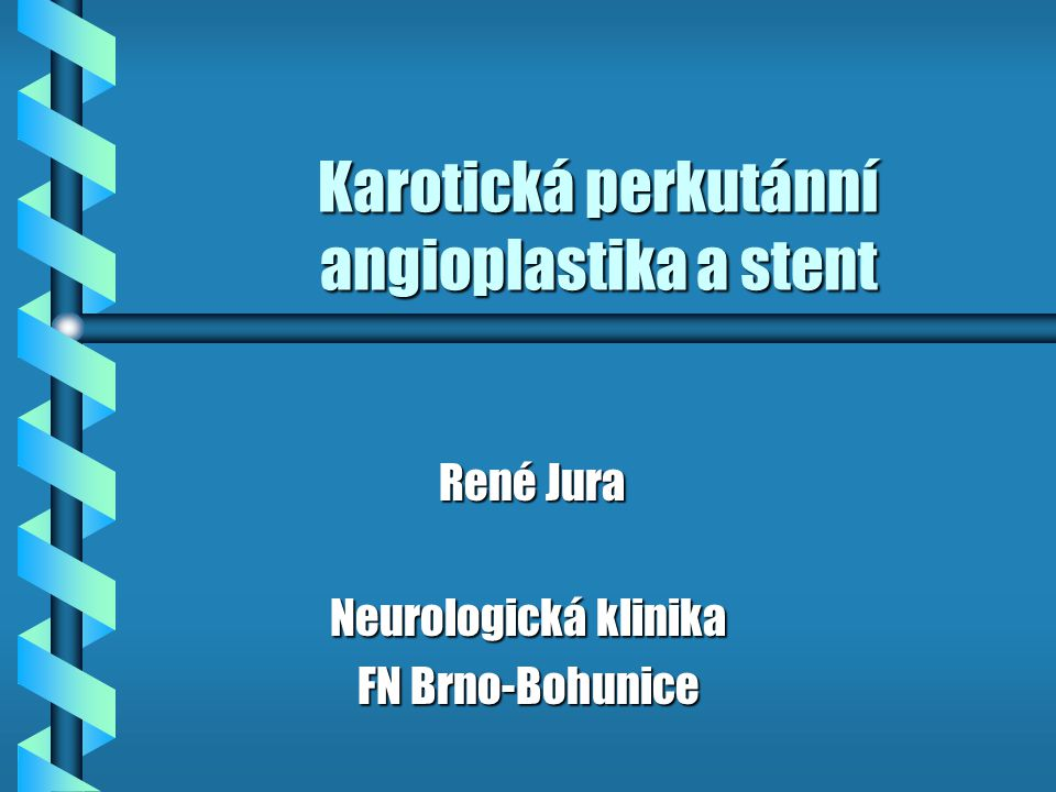 Důvody použití stentů Důvody použití stentů b vyhlazení cévního povrchu b remodeling karotické bifurkace b narovnání kinkingu b ulcerované léze b menší riziko restenóz b terapie aneurysmatu v krční oblasti