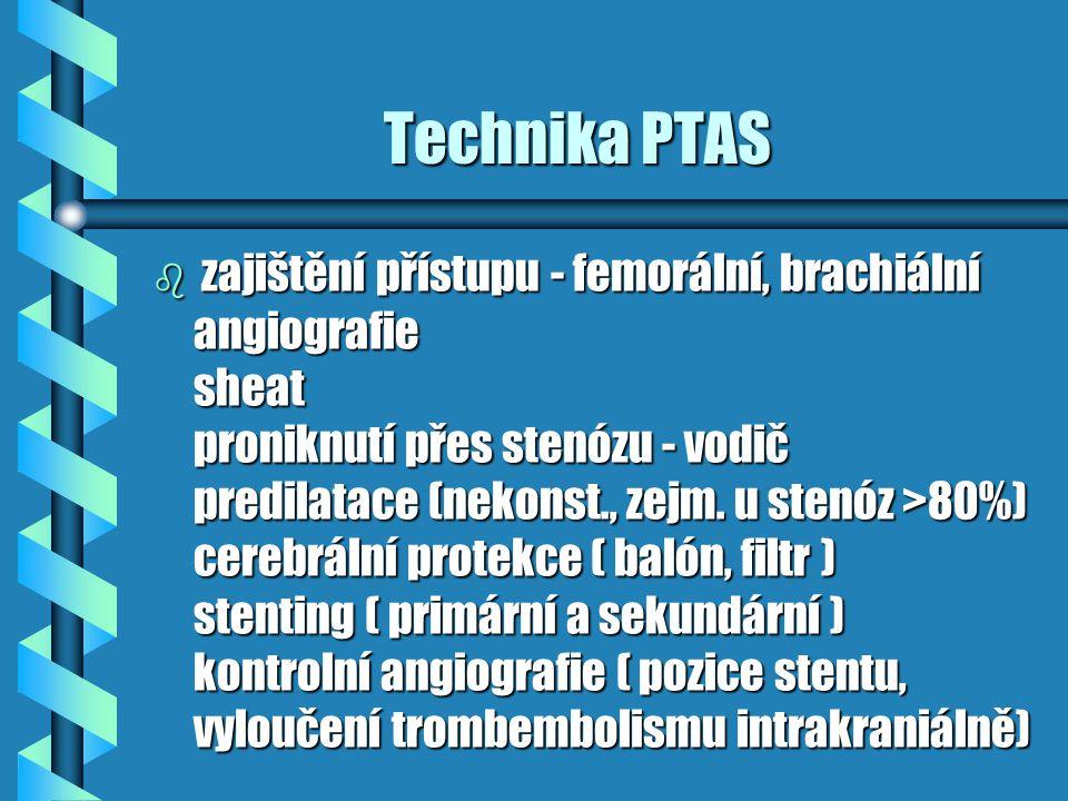 Technika PTAS Technika PTAS b zajištění přístupu - femorální, brachiální angiografie sheat proniknutí přes stenózu - vodič predilatace (nekonst., zejm