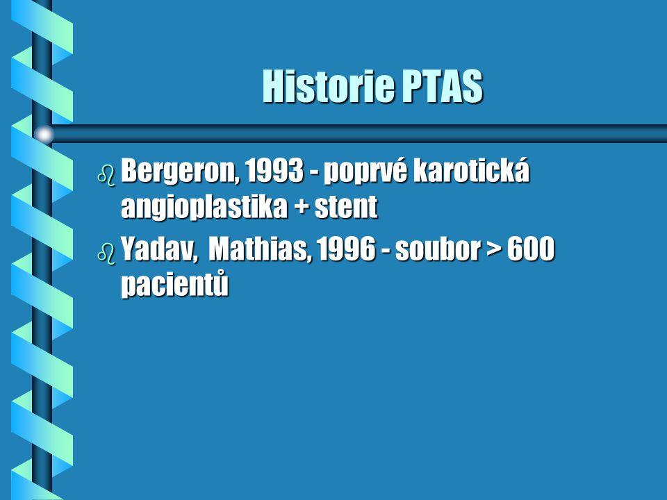 Komplikace PTAS Komplikace PTAS b technické ( nelze zavést či ex katetr ) b embolické CMP b hemodynamické ( hyperperfúzní syndrom, akutní trombóza v místě stentu či filtru ) b lokální poškození cévy - ruptura či disekce b vazospazmy b sepse b restenózy