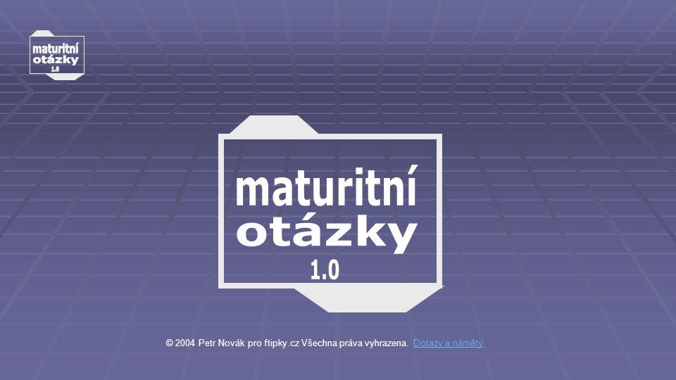 © 2004 Petr Novák pro ftipky.cz Všechna práva vyhrazena. Dotazy a námětyDotazy a náměty