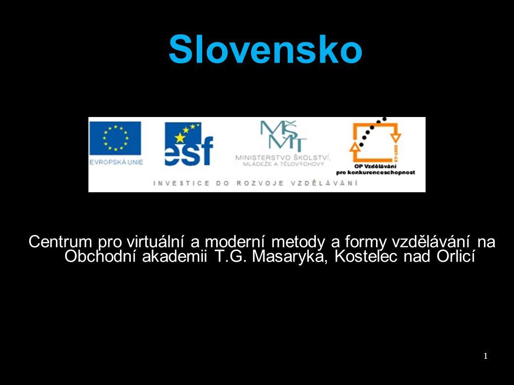 SLOVENSKO ● Státní zřízení republika ● Hlavní město Bratislava ● Prezident Ivan Gašparovič (2006) ● Vznik 1.