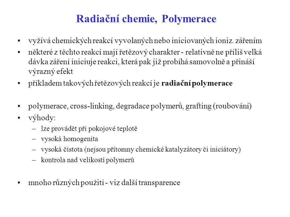 Radiační chemie, Polymerace vyžívá chemických reakcí vyvolaných nebo iniciovaných ioniz.