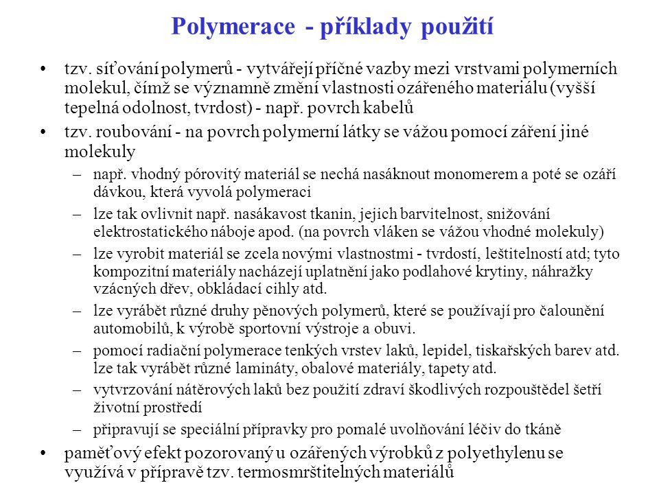 Polymerace - příklady použití tzv.