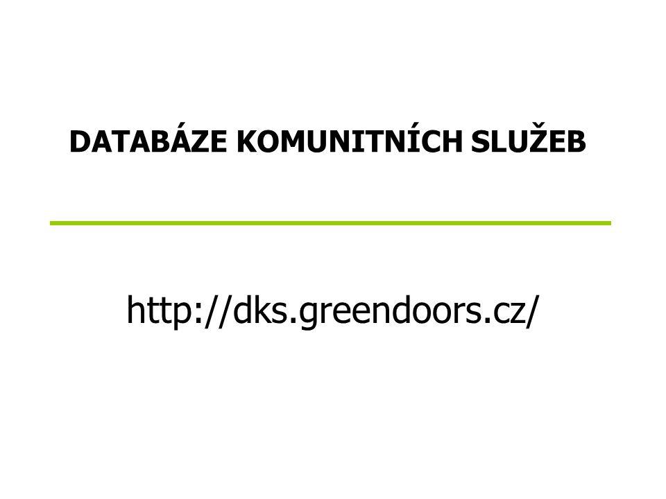 DATABÁZE KOMUNITNÍCH SLUŽEB http://dks.greendoors.cz/