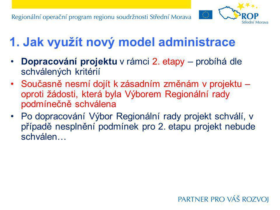 Dopracování projektu v rámci 2. etapy – probíhá dle schválených kritérií Současně nesmí dojít k zásadním změnám v projektu – oproti žádosti, která byl