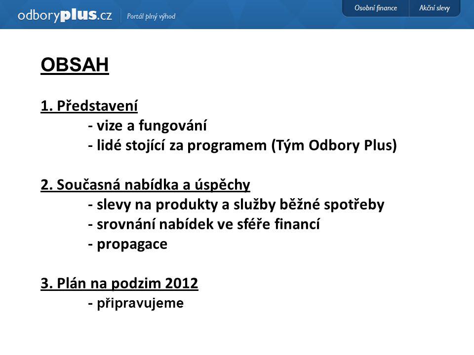 OBSAH 1. Představení - vize a fungování - lidé stojící za programem (Tým Odbory Plus) 2.