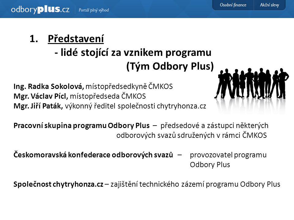 1.Představení - lidé stojící za vznikem programu (Tým Odbory Plus) Ing.
