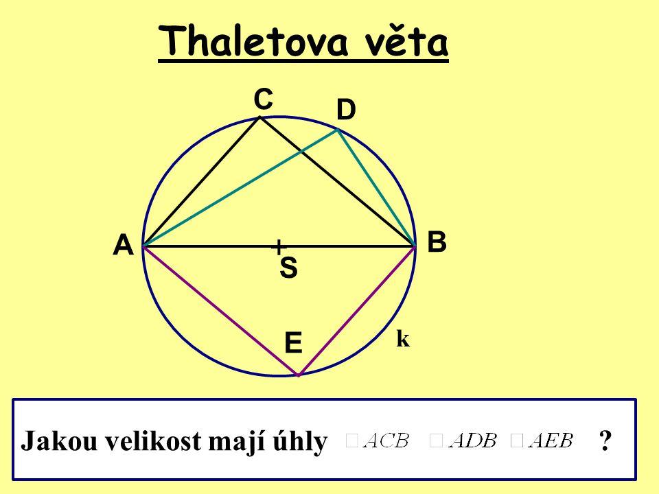 Thaletova věta + A B C D E Jakou velikost mají úhly k S