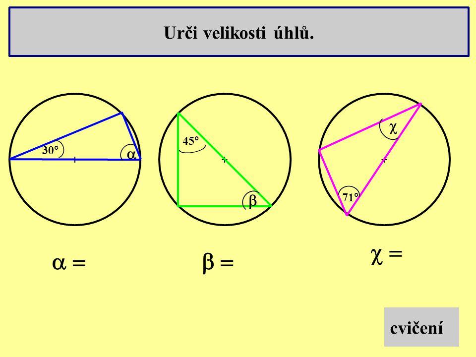 Urči velikosti úhlů. cvičení +++  30° 45°  71°   