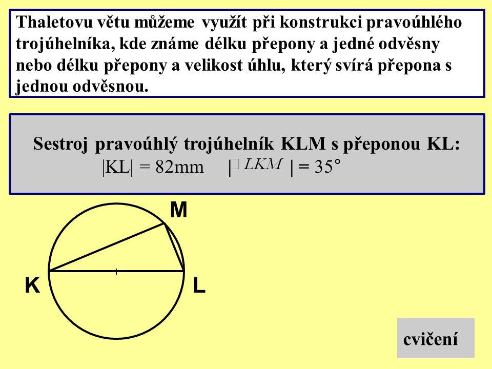 Thaletovu větu můžeme také využít při konstrukci tečny z bodu ke kružnici.