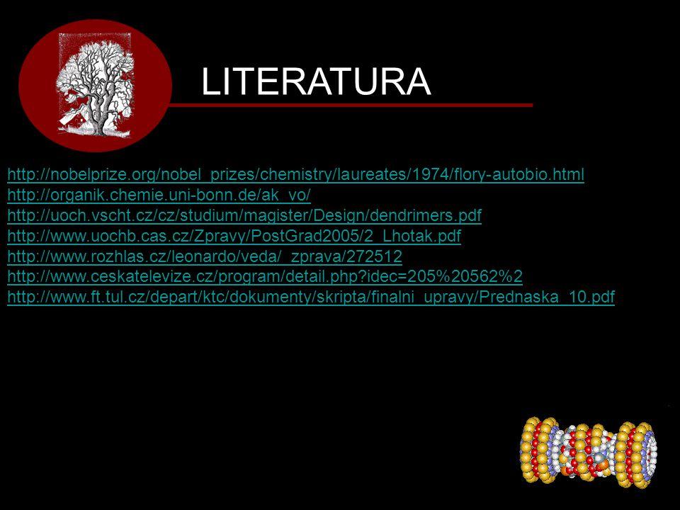 LITERATURA http://nobelprize.org/nobel_prizes/chemistry/laureates/1974/flory-autobio.html http://organik.chemie.uni-bonn.de/ak_vo/ http://uoch.vscht.c