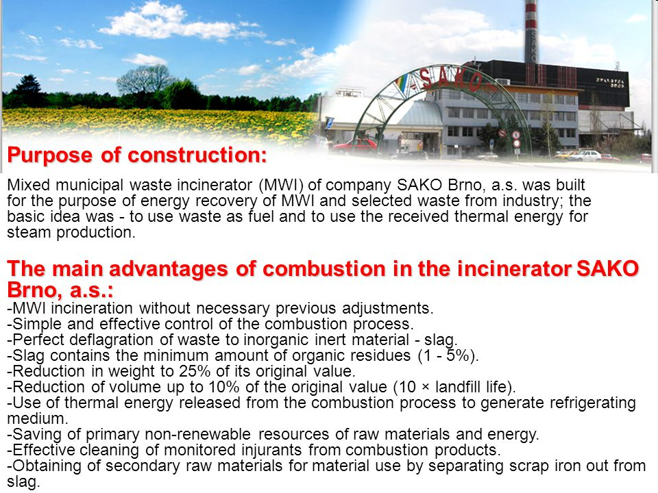 Purpose of construction: -MWI incineration without necessary previous adjustments.
