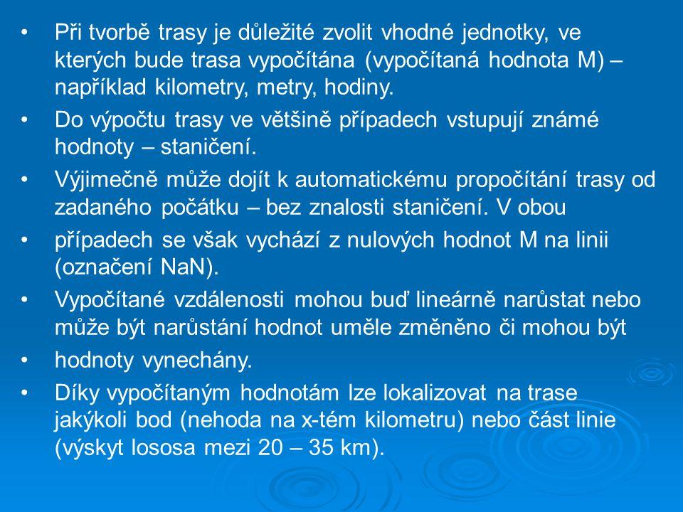 Při tvorbě trasy je důležité zvolit vhodné jednotky, ve kterých bude trasa vypočítána (vypočítaná hodnota M) – například kilometry, metry, hodiny. Do